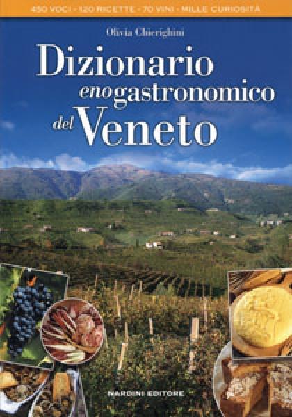 Dizionario Enogastronomico del Veneto - Nardini Editore