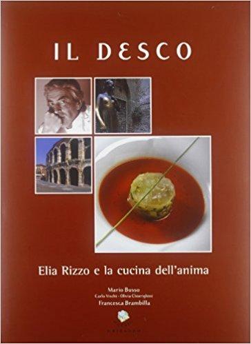 Il Desco - Elia Rizzo e la cucina dell'anima - Ed. Gribaudo.