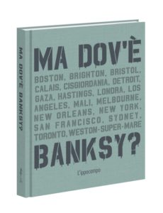 Ma dov'è Bansky - Xavier Tapies - L'Ippocampo Edizioni