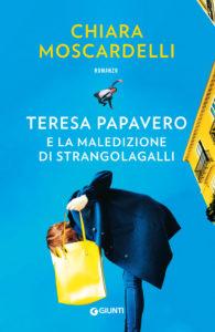 Chiara Moscardelli - Teresa Papavero e la maledizione di Strangolagalli
